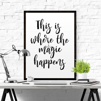 Printable Poster This is where the magic happens Typography Print Black & White Wall Art Poster Print Nursery Print Nursery Quote Poster Art