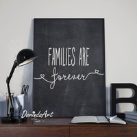 Families are forever printable wall art Black white Chalkboard Large Inspirational Family quote Family decor Poster PRINT INSTANT DOWNLOAD