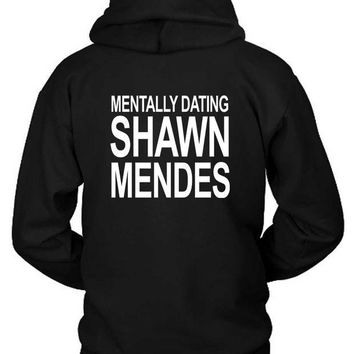 CREYP7V Shawn Mendes Mentally Dating Shawn Hoodie Two Sided