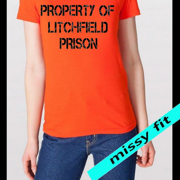 OITNB Property of Litchfield Prison.Missy fit. Orange.Tshirt.Orange is the New Black. Clothing. Alex Vause. prisoner. inmate.lesbian.funny T