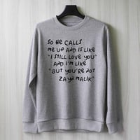 So He Calls Me Up - Zayn Malik Sweatshirt Sweater Shirt – Size XS S M L XL