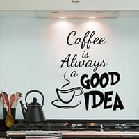 Wall Decals Coffee Is Always A Good Idea Cup Decal Vinyl Sticker Home Decor Interior Design Kitchen Cafe Restaurant Ms708