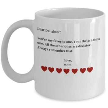 You Re My Favorite Daughter Mug - Funny Valentines Day Gifts For Daughter From Mom - Coffe Cup Gift San Valentin to Make Daughters LOL for Hours