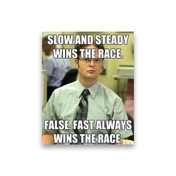 False: Slow and steady wins the race Dwight Schrute Magnet - Michael Scott Magnet - The Office TV Show Magnet - Dwight Schrute Magnet
