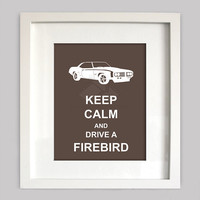 Keep Calm and Drive a Firebird, 8x10 Custom Digital Wall Art, Customizable Colors, Digital Wall Art (Digital Download)
