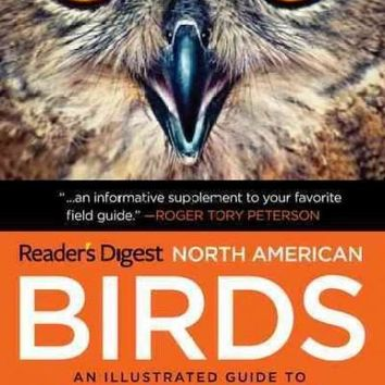 Readers Digest Book of North American Birds: An Illustrated Guide to More Than 600 Species
