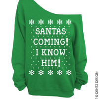 Santa's Coming! I Know Him! - Ugly Christmas Sweater - Green Slouchy Oversized Sweater