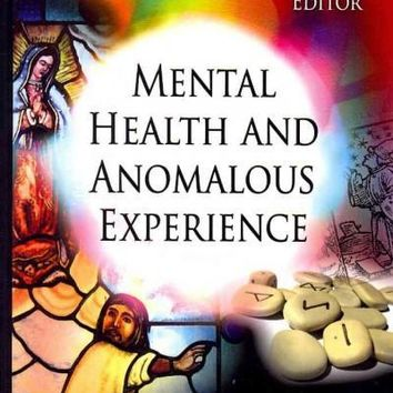 Mental Health and Anomalous Experience (Psychology Research Progress): Mental Health and Anomalous Experience