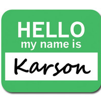 Karson Hello My Name Is Mouse Pad