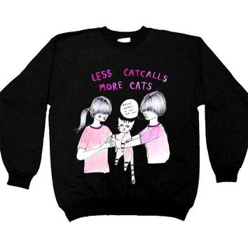 Less Catcalls More Cats -- Unisex Sweatshirt