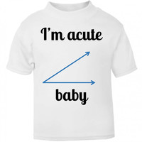 I'm Acute Baby Funny Acute Angle Math Angles Geek Nerdy Parody Cute Kids T Shirt Toddler Sizes Childrens Top