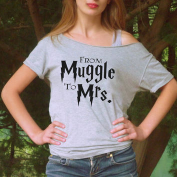 From Muggle to Mrs. T-shirt off the shoulder top Gift for bride Fiance bridal shower