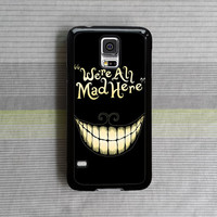 samsung galaxy s5 case , samsung galaxy s4 case , samsung galaxy note 3 case , samsung galaxy s4 mini case , We're All Mad Here