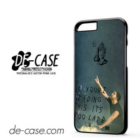 Drake Its Too Late DEAL-3697 Apple Phonecase Cover For Iphone 6 / 6S