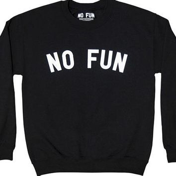 No Fun Crew Neck Sweatshirt