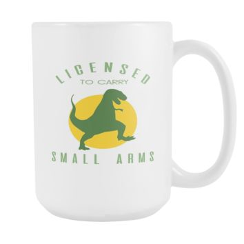 Licensed To Carry Small Arms Coffee Mug, 15 Ounce