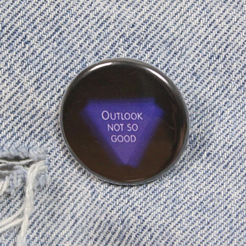Outlook Not So Good 1.25 Inch Pin Back Button Badge