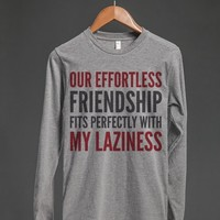 OUR EFFORTLESS FRIENDSHIP FITS PERFECTLY WITH MY LAZINESS LONG SLEEVE T-SHIRT (IDC701448)