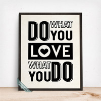 Do What You Love Print, Typography Poster, Humorous Print, Motivational Decor, Inspirational Quote, Quote Wall Art, Fathers Day Gift