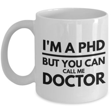 Phd Gifts-Phd Graduation Gifts-Phd Mug-I'm A Phd But You Can Call Me Doctor-Phd Comics Mug-Whit Mug