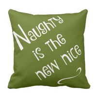 Naughty is the new nice, fun Xmas Pillow, green Throw Pillows