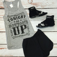 Tonight is Bottoms Up Tank: Grey