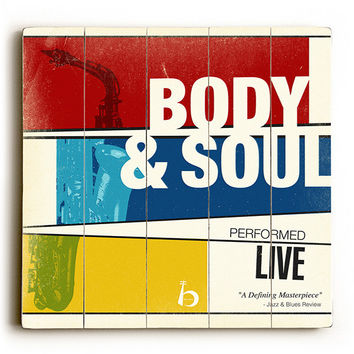 Body And Soul by Artist Cory Steffen Wood Sign