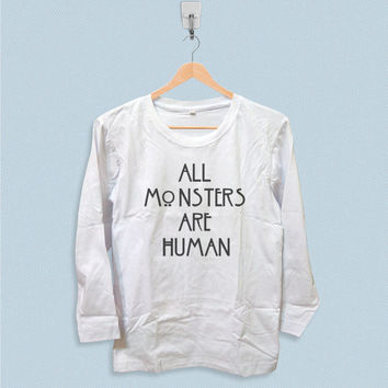 Long Sleeve T-shirt - All Monsters are Human