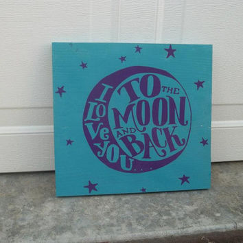Love You to the Moon and Back 8x8 Wood Sign