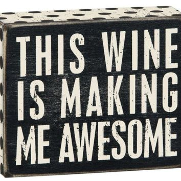 This... is Making Me Awesome Box Sign by Primitives by Kathy