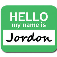 Jordon Hello My Name Is Mouse Pad