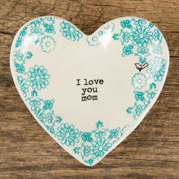 "Heart Trinket Dish ""I Love You Mom"" by Natural Life"