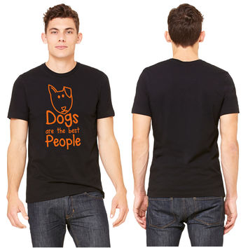DOGS are the BEST people T-shirt