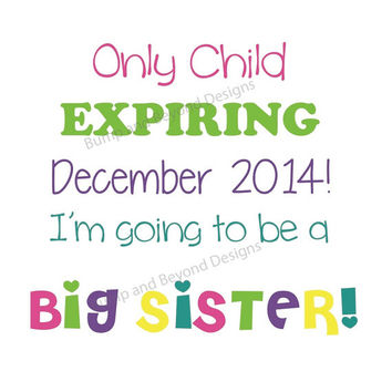 Iron on Transfer Only Child Expiring Little Sister Big Sister Shirt Sibling Printable Transfer Baby Girl Pregnancy Announcement 001
