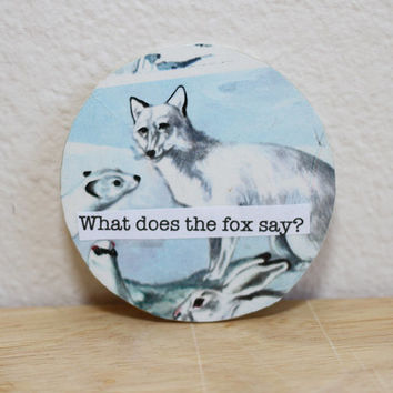 "What Does The Fox Say Fridge Magnet, 2 1/4 In., ""What Does The Fox Say"", Made From Recycled Encyclopedia Pages"
