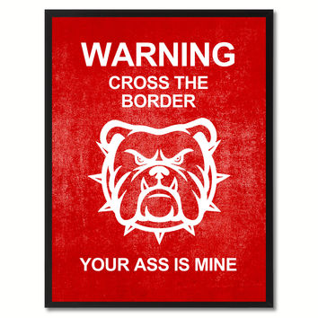 Warning Cross The Border Funny Sign Red Print on Canvas Picture Frames Home Decor Wall Art Gifts 91928