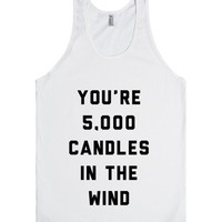 You're 5,000 Candles In The Wind
