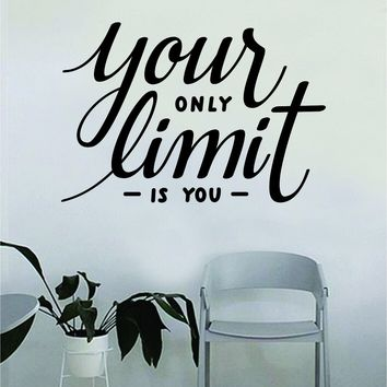 Your Only Limit is You v2 Quote Wall Decal Quote Sticker Vinyl Art Home Decor Decoration Living Room Bedroom Inspirational Motivational Work Hard Gym Fitness Sports