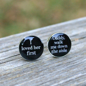 Father of the Bride Cufflinks - Silver Plated Cufflinks - I Loved Her First Perfect Gift for Daddy Father on your Wedding Day
