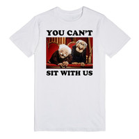 You Can't Sit with Us | Statler and Waldorf (The Muppets)
