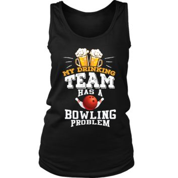 Women's My Drinking Team Has A Bowling Problem Tank Top - Funny Gift