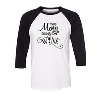 Mom Runs on Wine Baseball Raglan Shirt, Funny Mom Shirt,  Mother's Day