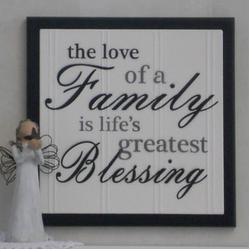 The Love Of A Family Is Life's Greatest Blessing - Wooden Plaque / Sign - Black - Home Decor Wall Quote / Mothers Day Gift