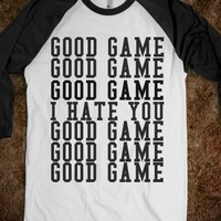 Supermarket: Good Game I Hate You from Glamfoxx Shirts