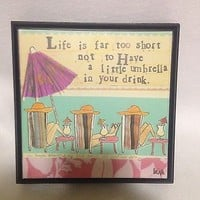 Leigh Standley Curley Girl Design Life's Too Short Wall Art