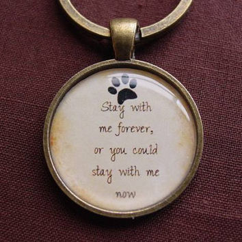 Ed Sheeran Music Lyric Quote Stay With Me Forever Or You Could Stay With Me Now Key Chain with Logo Paw Print