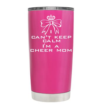 Can't Keep Calm, I'm a Cheer Mom on Bright Pink 20 oz Tumbler Cup