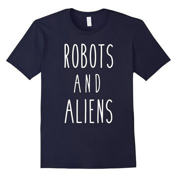 Robots and Aliens Funny Food Saying Love Hobby Tee
