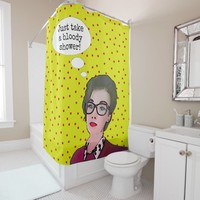 Just Take A Shower! Shower Curtain
