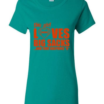 This Girl Loves Big Sacks And That MIAMI DOLPHINS Football T Shirt Great Fan Shirt Ladies Unisex Style Shirt Dolphins Football Shirt